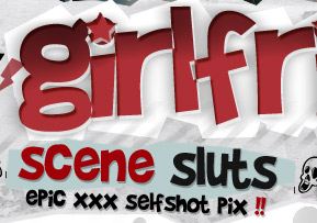 Scene Sluts: Epic XXX Selfshot Pix!
